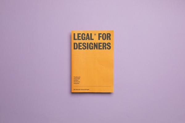 Legal for Designers zine. Lawyer Hannah Samendinger makes the case for clear communication in print. Printed by Newspaper Club.